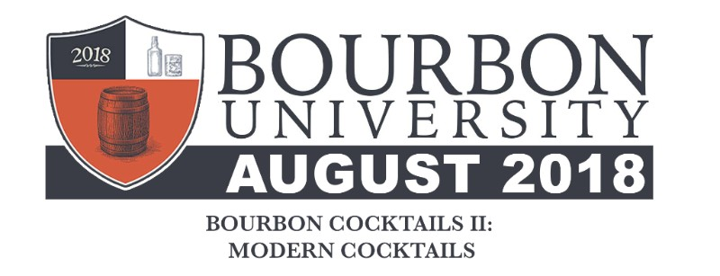 August: Bourbon Cocktails II- Modern Cocktails