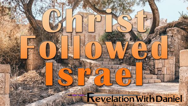 Christ Followed Israel Image for Bible Study
