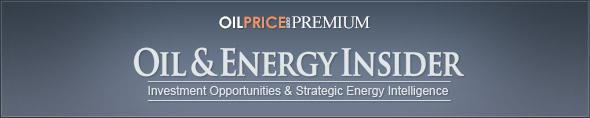 OIL & ENERGY INSIDER - Investment Opportunities & Strategic Energy Intelligence