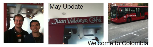 May Update - Welcome to Colombia
