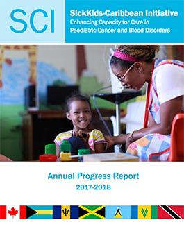 SickKids-Caribbean Initiative (SCI) Annual Progress Report 2017-2018