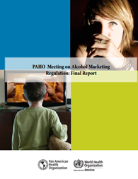 PAHO Meeting on Alcohol Marketing Regulation. Final Report