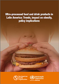 Ultra-processed food and drink products in Latin America: Trends, impact on obesity, policy implications
