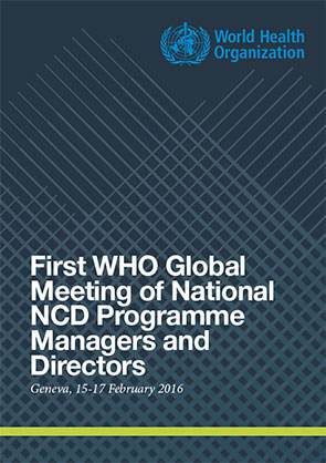 First WHO Global Meeting of National NCD Managers