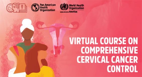 PAHO/WHO Virtual Course on Comprehensive Cervical Cancer Control