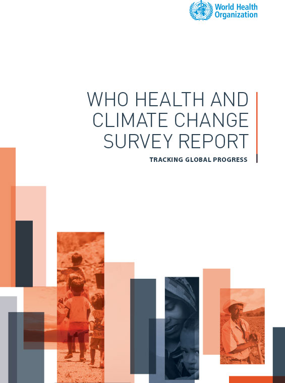 WHO Health and Climate Change Survey Report: Tracking Global Progress