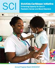 The SickKids-Caribbean Initiative 2016-2017 Annual Progress Report