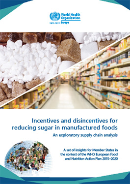 WHO Report - Incentives and Disincentives for Reducing Sugar in Manufactured Foods