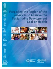 Preparing the Region of the Americas to Achieve the Sustainable Development Goal on Health