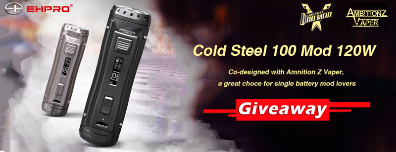 Ehpro Cold Steel 100 Mod 120W 2nd Round Giveaway - Efun.top