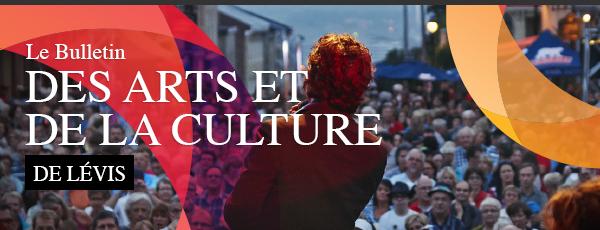 Le bulletin des arts et de la culture de Lévis