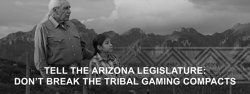 Help protect the Tribal Gaming compacts in Arizona