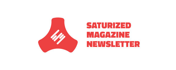 Saturized Magazine Newsletter