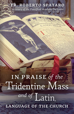 in-praise-of-the-tridentine-mass cover