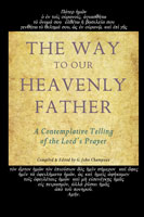 The Way to Our Heavenly Father by John Champoux
