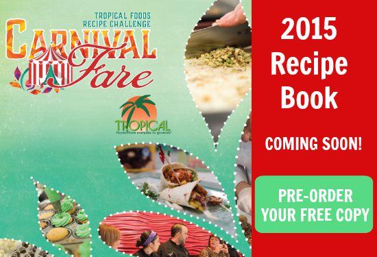 Tropical Foods Carnival Fare Recipe Book Preorder
