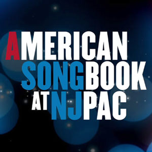 AMERICAN SONGBOOK at NJPAC