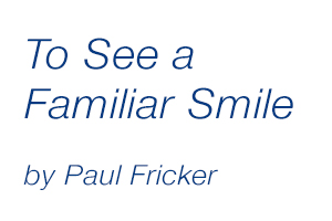 To See a Familiar Smile
