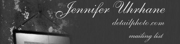 Jennifer Uhrhane/detailphoto.com mailing list
