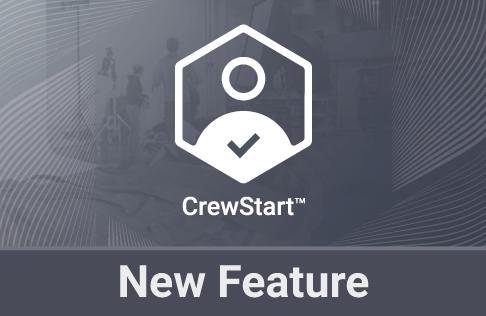 CrewStart™ New Feature