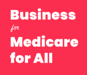 [ Business for Medicare for All ]