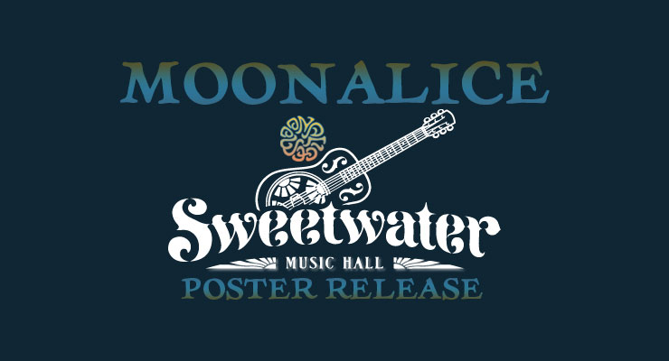 Moonalice Sweetwater Music Hall Poster Release