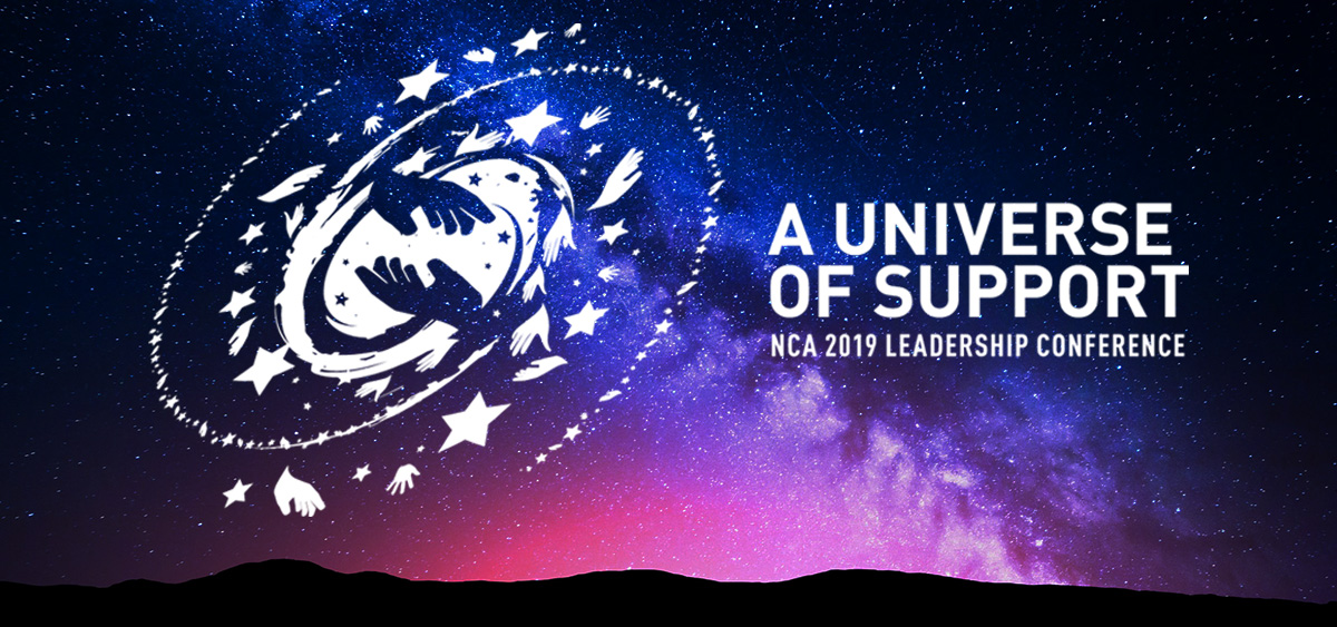 Conference logo (white hands and stars against a photo of a galaxy), announcing a Universe of Support, the NCA 2019 Leadership Conference.