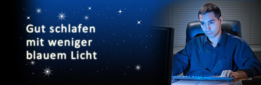 Gut schlafen mit weniger blauem Licht