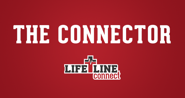 THE CONNECTOR NEWSLETTER – Keeping you connected with Lifeline-connect