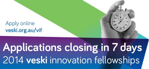 Applications closing in 7 days - 2014 veski innovation fellowships