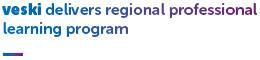 veski delivers regional professional learning