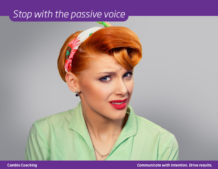 Stop with the passive voice