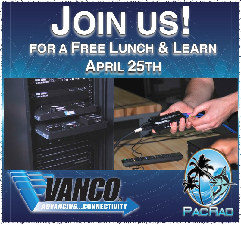Pacific Radio April Lunch & Learn With Vanco RSVP