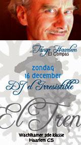 dj el Irresistible in el Tren 16 december