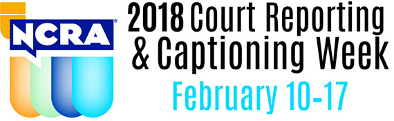 National Court Reporting and Captioning Week February 10-17