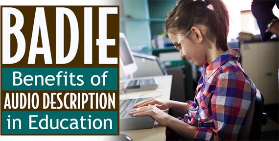 Benefits of Audio Description in Education (BADIE) Contest