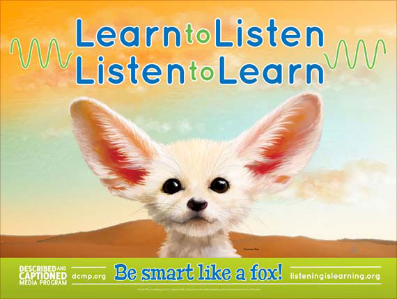 Listening is Learning poster. Text - learn to listen, listen to learn. Be smart like a fox! Image of fennic fox kit with very large ears.