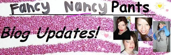 Fancy Nancy Pants Blog Updates!
