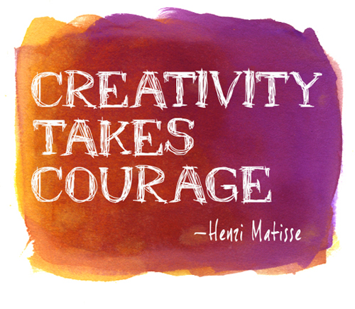 Courage Quote by Matisse