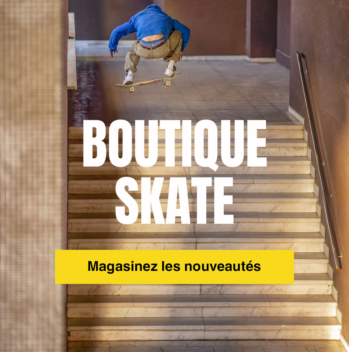 Magasinez la boutique SKATE
