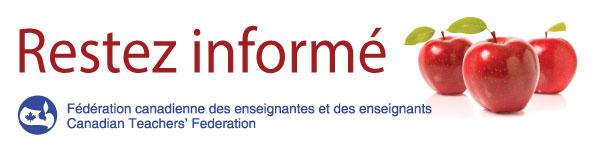 Restez informé - Fédération canadienne des enseignantes et des enseignants