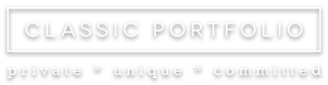 CLASSIC PORTFOLIO private * unique * committed