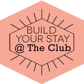 Build your stay @ The Club