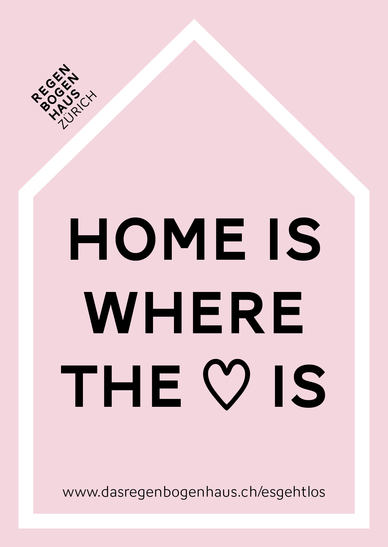 Haus-Logo Regenbogenhaus, Schriftzug Regen/Bogen/Haus/Zürich als Schornstein. Schrift im Haus: Home is where the <3 is, Link: www.dasregenbogenhaus.ch/esgehtlos