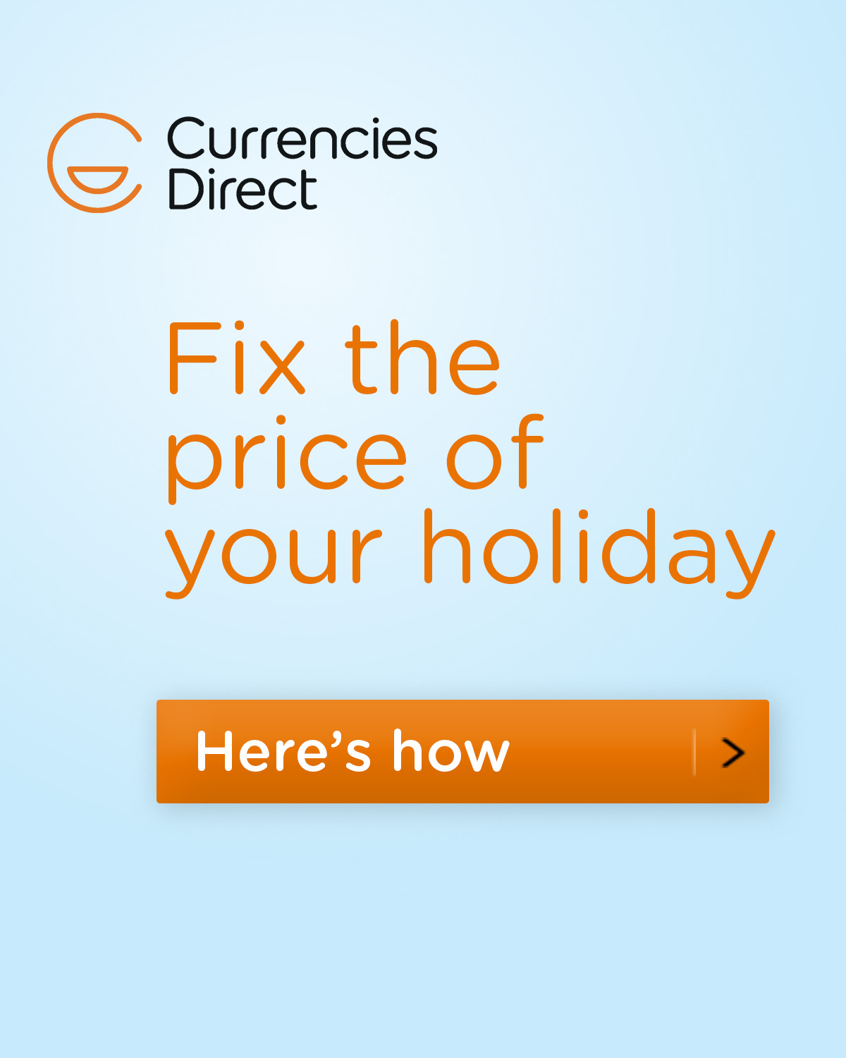 Currencies Direct - Fix the Price of your Holiday