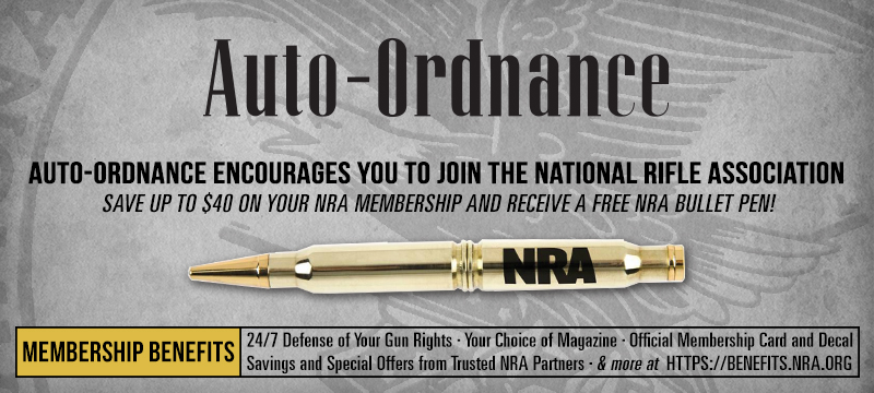 Auto-ordnance encourages you to join the National Rifle Association