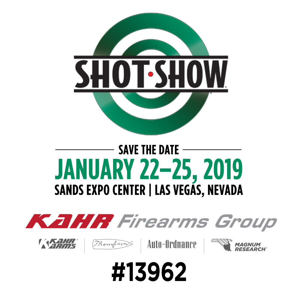 SHOT Show 2019 | Come and visit at the Kahr Firearms Group Booth #13962