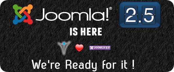 Joomla 2.5 is here ! And we are ready for it !