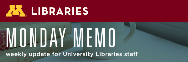 Monday Memo from the University of Minnesota Libraries