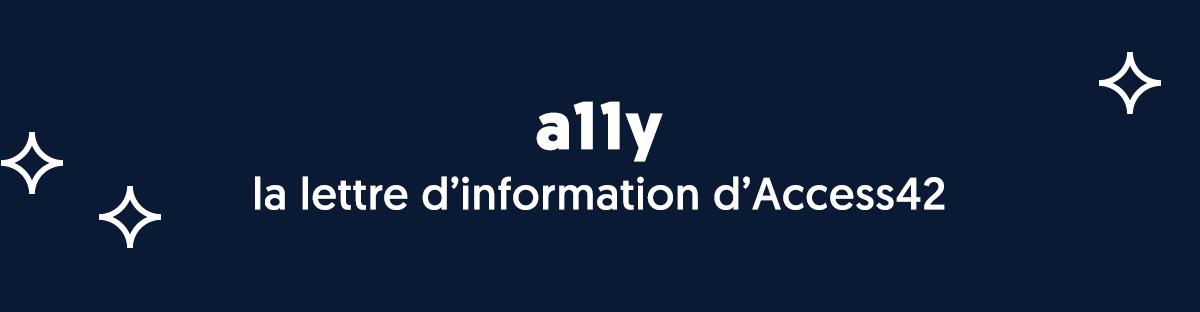 a11y, la lettre d'information d'Access42